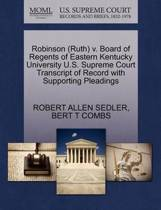 Boekomslag van 'Robinson (Ruth) V. Board of Regents of Eastern Kentucky University U.S. Supreme Court Transcript of Record with Supporting Pleadings'