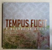 Tempus Fugit - A Decade in Decay