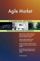 Agile Market A Complete Guide - 2019 Edition