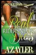 Real Riders Never Die 3