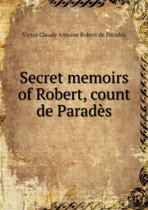 Secret Memoirs of Robert, Count de Parades