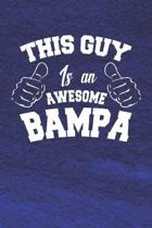 This Guy Is An Awesome Bampa: Family life Grandpa Dad Men love marriage friendship parenting wedding divorce Memory dating Journal Blank Lined Note