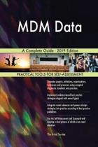 MDM Data A Complete Guide - 2019 Edition