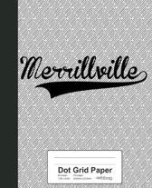 Dot Grid Paper: MERRILLVILLE Notebook