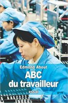 A. B. C. du travailleur