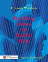 Frequency Workbook: Red Dog, Down the Rabbit Hole