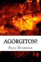 Agorgiton!