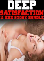 Deep Satisfaction: 11 Hardcore XXX Book Bundle of Extreme Erotic Pleasures MF Younger/Older Alpha Male Bikers, Billionaires, Bad Boys, Cowboys, Menage MMMMF
