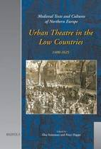 Urban Theatre in the Low Countries, 1400-1625
