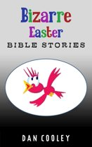 Bizarre Easter Bible Stories