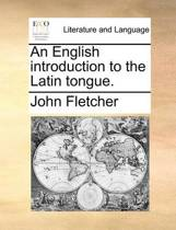 An English Introduction to the Latin Tongue.