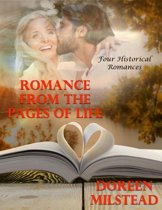 Romance from the Pages of Life: Four Historical Romances