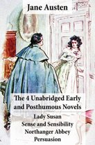 The 4 Unabridged Early and Posthumous Novels: Lady Susan + Sense and Sensibility + Northanger Abbey + Persuasion Jane Austen