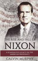 The Rise and Fall of Nixon