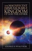 The Magnificent Immeasurable Kingdom of God the Father