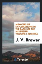 Memoirs of Explorations in the Basin of the Mississippi. Volume I. Quivira