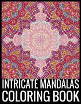 Intricate Mandalas Coloring Book: Adult Coloring Book 75 Mandala Images Stress Management Coloring Book For Relaxation, Meditation, Happiness and Reli