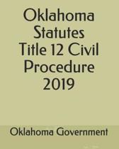 Oklahoma Statutes Title 12 Civil Procedure 2019