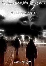De Duisterzijde Spiegel 1 - Terra Sinistra