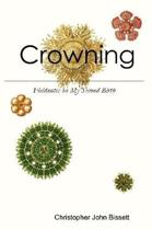 Crowning: Fieldnotes on My Second Birth