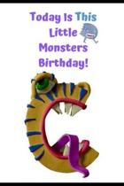 Today Is This Little Monsters Birthday: Funny Monsters Plasticine Alphabet Initial ''C'' Birthday Card & Gift In One. Colorful Collection of Kids Games