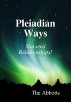 Pleiadian Ways: Starseed Relationships!