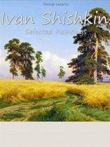 Ivan Shishkin: Selected Paintings