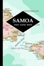 Samoa Travel Journal: Write and Sketch Your Samoa Travels, Adventures and Memories