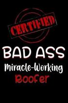 Certified Bad Ass Miracle-Working Roofer