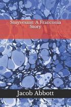 Stuyvesant: A Franconia Story