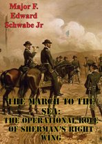 The March To The Sea: The Operational Role Of Sherman's Right Wing