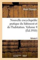 Nouvelle Encyclop die Pratique Du B timent Et de l'Habitation. Volume 4