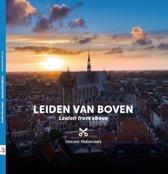 Leve Leiden! 5 - Leiden van boven