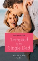 Tempted By The Single Dad (Mills & Boon True Love)