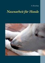 Nasenarbeit für Hunde