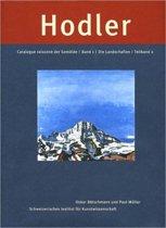 Ferdinand Hodler - Catalogue Raisonne Der Gemalde. Band 1 - Die Landschaften