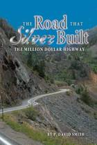 The Road That Silver Built - The Million Dollar Highway