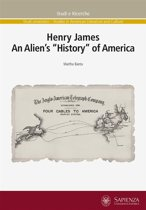 Henry James. An Alien's ''History'' of America