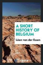 A Short History of Belgium