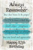 Always Remember You Don't Have to Be Perfect Happy 87th Birthday: Cute 87th Birthday Card Quote Journal / Notebook / Diary / Greetings / Appreciation