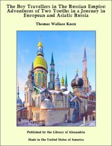 The Boy Travellers in The Russian Empire: Adventures of Two Youths in a Journey in European and Asiatic Russia