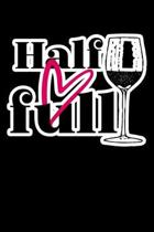Half Full: Composition Lined Notebook Journal Funny Gag Gift For Wine Lovers