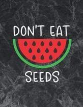 Don't Eat Watermelon Seeds: The best week by week pregnancy journal notebook