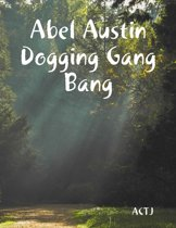 Abel Austin Dogging Gang Bang