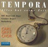 Carl Orff Chor, Tempora