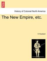 The New Empire, Etc.