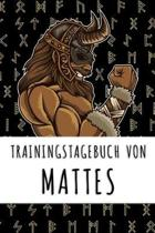 Trainingstagebuch von Mattes: Personalisierter Tagesplaner f�r dein Fitness- und Krafttraining im Fitnessstudio oder Zuhause