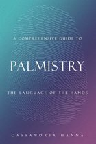A Comprehensive Guide to Palmistry