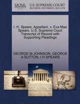 I. H. Spears, Appellant, V. Eva Mae Spears. U.S. Supreme Court Transcript of Record with Supporting Pleadings