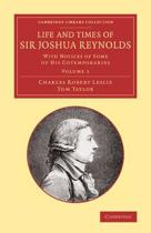 Cambridge Library Collection - Art and Architecture Life and Times of Sir Joshua Reynolds
